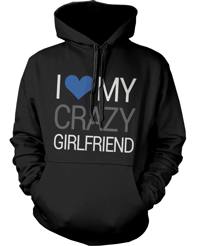 a3c3b924a2 I Love My Crazy Boyfriend and Girlfriend Cute Matching Couple Hoodies