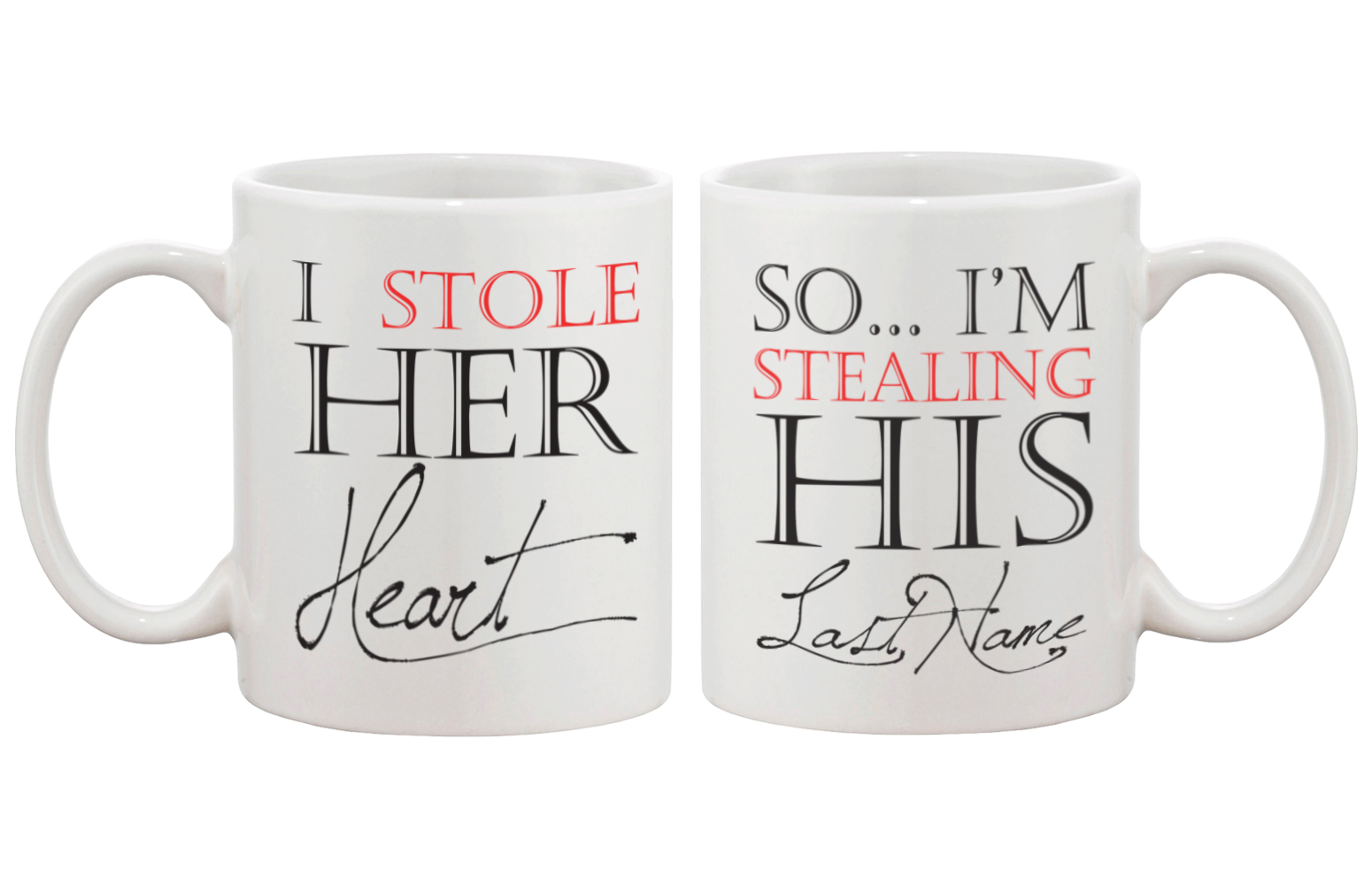 Stealing His Last Name Mug Cups For Newlywed 365 In Love Matching Gifts Ideas