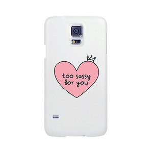 Too Sassy For You Funny Phone Case Cute Graphic Design Printed Phone Cover - 365INLOVE