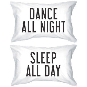 Bold Statement Pillowcases - Dance All Night Sleep All Day Pillow Covers - 365INLOVE
