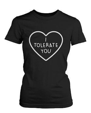 "I Tolerate You Women'¬""¢s Cute Graphic Shirts Black Short Sleeve Tees Trendy T-shirt - 365INLOVE"