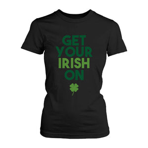 Get Your Irish On Clovers St Patricks Day Shirt Saint Patrick's Day - 365INLOVE