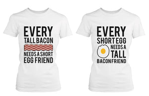 Every Tall Bacon and Short Egg Need Each Other Matching Best Friends T-shirts - 365INLOVE