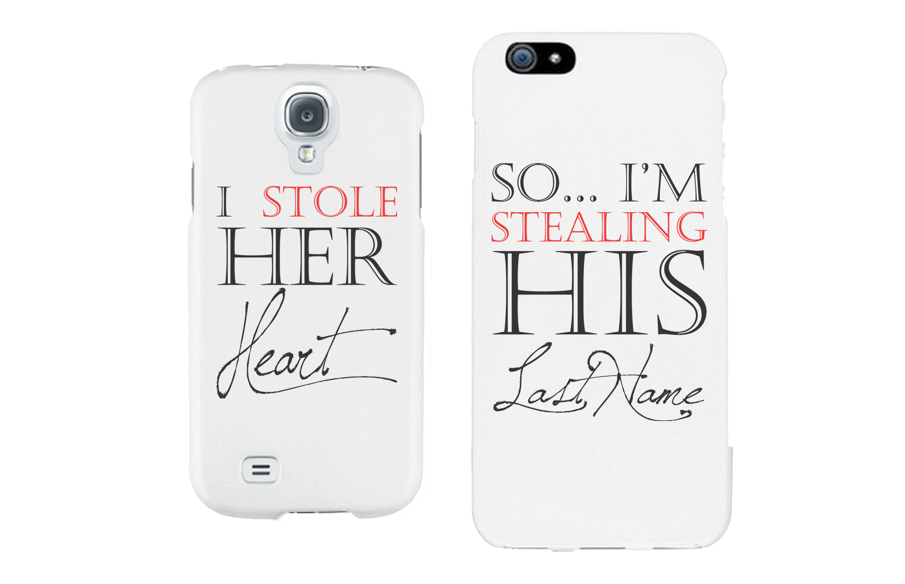 I Stole Her Heart So Im Stealing His Last Name Matching Couple White Phonecases Set