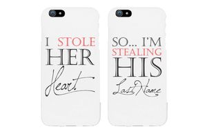 I Stole Her Heart So I'm Stealing His Last Name Matching Couple Phone Cases - 365INLOVE