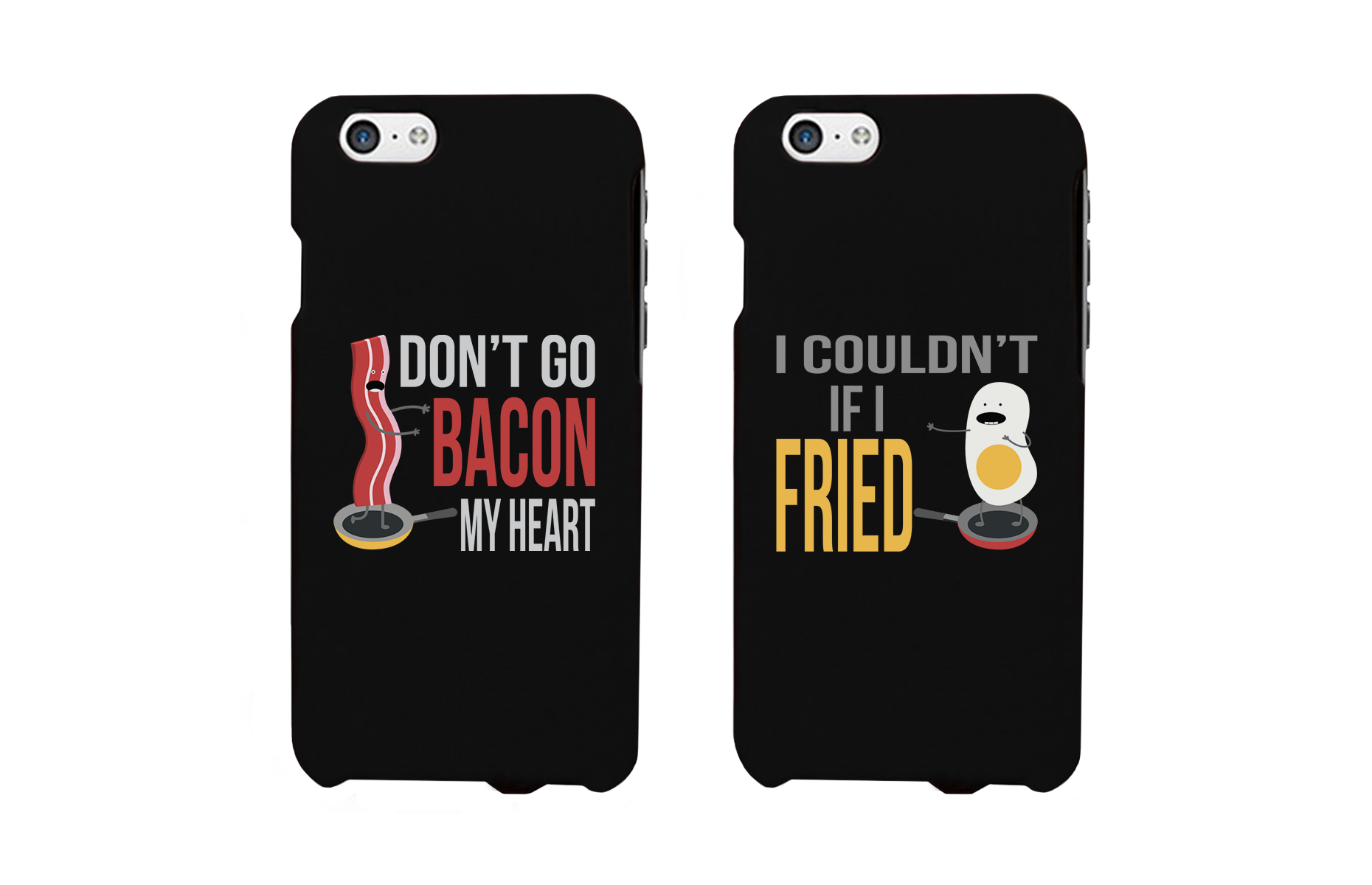 best website 2e550 760a7 Don't Go Bacon My Heart, I Couldn't If I Fried Matching Couple Phone Cases  (Set)