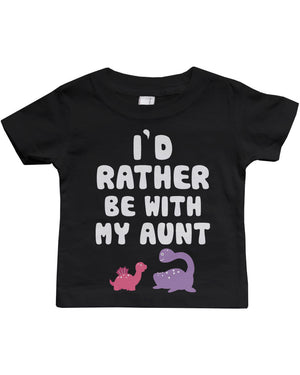 I'd Rather Be with My Aunt Funny Baby Crewneck Tees Infant Short Sleeve Shirts - 365INLOVE