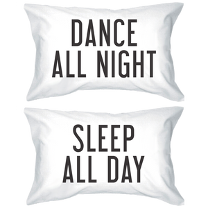 dance all night sleep all day pillowcases