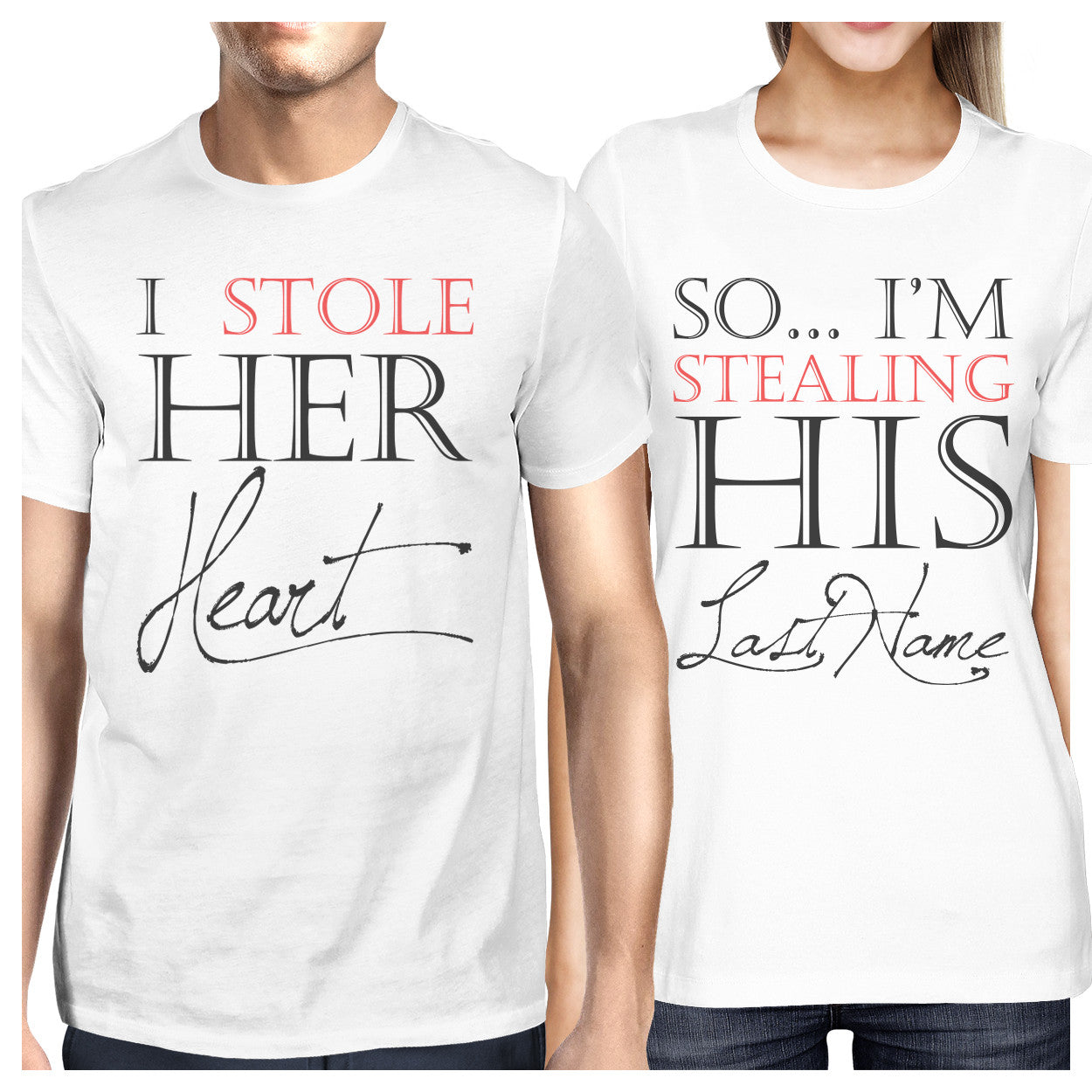44ae4ebf47 I Stole Her Heart So I'm Stealing His Last Name Matching Couple Shirts (