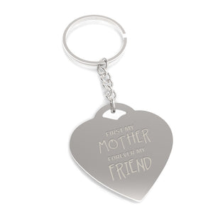 First My Mother Forever My Friend Key Chain