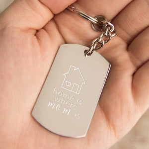 Home Is Where Mom Is Key Chain Engraved Keychain Cute Mothers Day Gift Idea - 365INLOVE