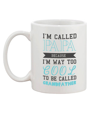 Cool To Be Called Grandfather Funny Mug PaPa Coffee Cups Grandpa X-mas Gift - 365INLOVE