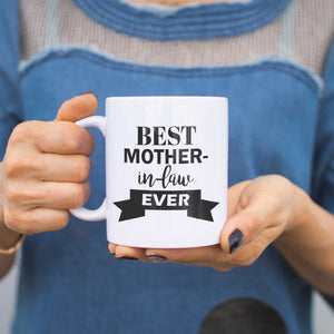 Best Mother In Law Ever Mug Mothers Day Or Christmas Gift For Mother-in-law - 365INLOVE
