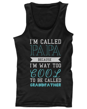 Cool To Be Called Grandfather Funny Tank Top PaPa Tanks - Gift for Grandpa - 365INLOVE