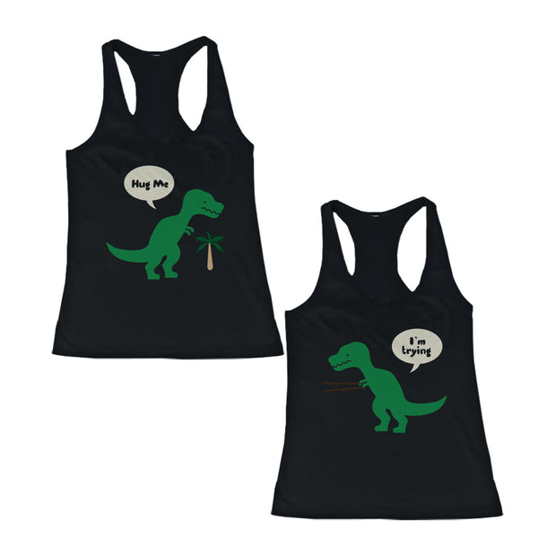 83aa505041c278 Cute BFF T-Rex Hug Me And I m Trying Best Friend Matching TankTops Shi -  365 IN LOVE - Matching Gifts Ideas