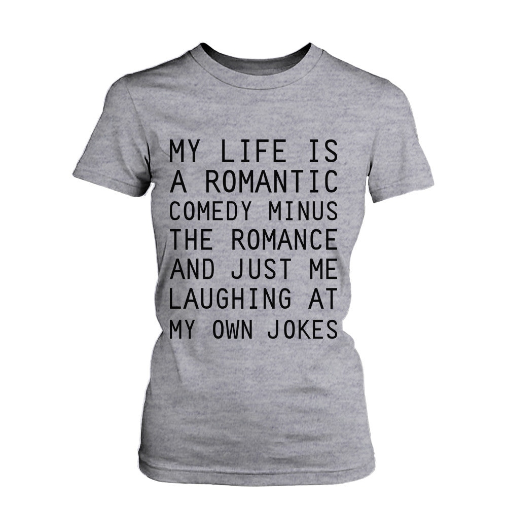 7cefdbe3034 Women's Funny Graphic Tee - Romantic Comedy Grey Cotton T-shirt ...
