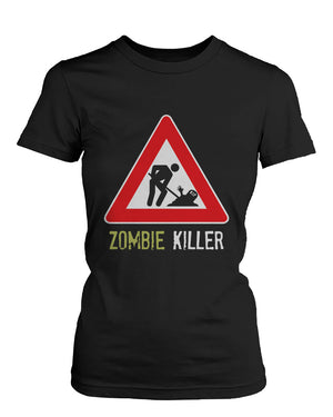Zombie Killer Warning Sign Women's Shirt Funny Horror Halloween Black T-shirt - 365INLOVE