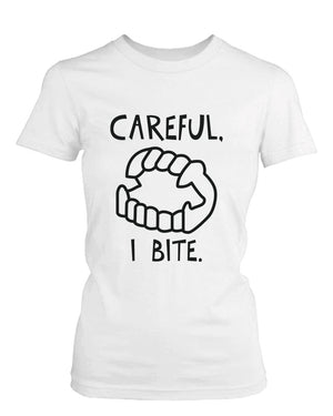 Careful I Bite Funny Women's T-shirt White Crewneck Graphic shirt for Halloween - 365INLOVE
