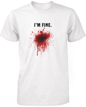 I Am Fine Bloody Men's White Tee Funny Halloween T-Shirt Graphic Cotton Tee - 365INLOVE