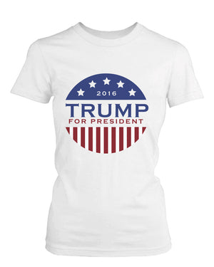 Trump Donald for President 2016 Campaign Women's Tshirt White Short Sleeve Shirts - 365INLOVE
