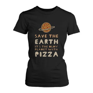 Save the Earth Only Planet with Pizza Funny Women's Shirt Earth Day T-Shirt - 365INLOVE