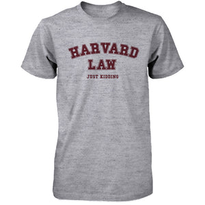 Harvard Law Just Kidding Men's Gray T-Shirt