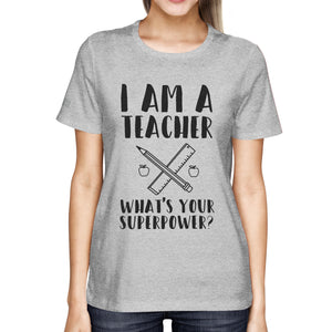 I'm A Teacher What's Your Superpower? Ladies' Tee