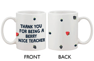 Funny Ceramic Coffee Mug With Bold Statement - Berry Nice Teacher - 365INLOVE