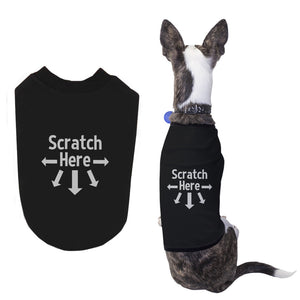 Scratch Here Dog Shirts Cute Black Pet Tshirts Funny Dog Apparel for Gifts - 365INLOVE