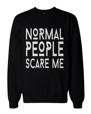Humorous Graphic Sweatshirts in Black - Normal People Scare Me - 365INLOVE