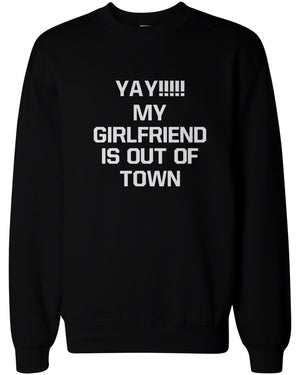 Yay My Girlfriend is Out of Town Men's Funny Sweatshirts Pullover Fleece sweaters - 365INLOVE