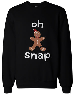 Oh Snap Gingerbread Cookie Man with Broken Leg Funny X-Mas Unisex Sweatshirts - 365INLOVE