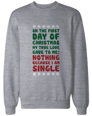 True Love Gave To Me Nothing Funny Christmas Sweatshirts Snowflakes Sweaters - 365INLOVE