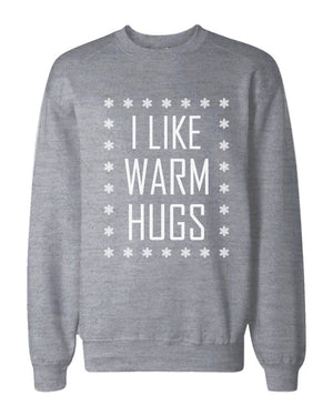 I Like Warm Hugs Snowflakes Sweatshirts Holiday Pullover Fleece Sweaters - 365INLOVE