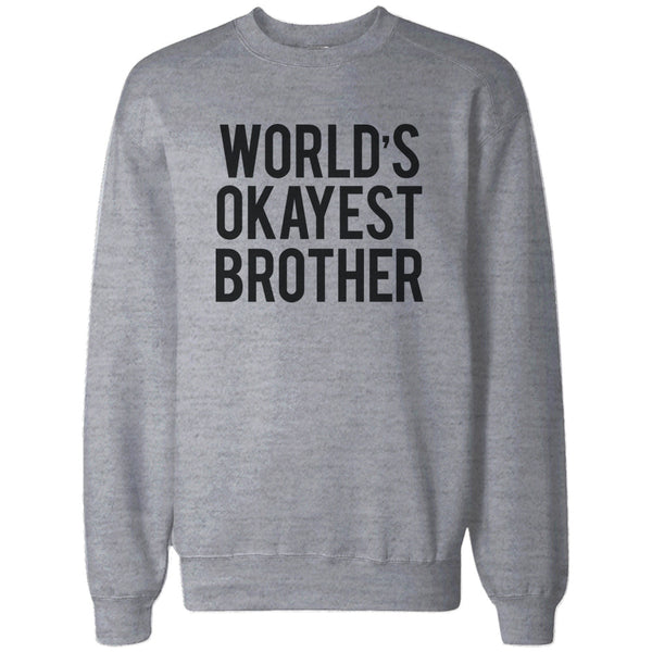 Worlds Okayest Brother Heather Grey Pullover Fleece Sweater Cute Gift