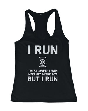 I Run I'm Slower than Internet in the 90's Women's Work Out Tank Top - 365INLOVE