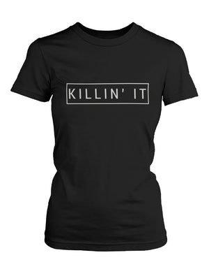 Killin' It Women's Graphic Shirts Trendy Black T-shirts Cute Short Sleeve Tees - 365INLOVE