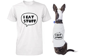 I Eat Stuff Matching Shirts for Human and Pet Funny Tees for Owner and Dog - 365INLOVE