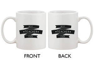 Funny Ceramic Coffee Mug With Bold Statement - Best Teacher Ever - 365INLOVE