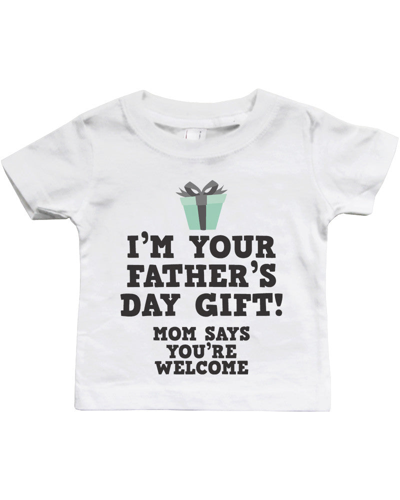 4c985549 I'm Your Father's Day Gift - Funny Graphic Statement Bodysuit / Infant T-