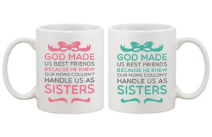 God Made Us As Sisters Best Friends Mugs - 365INLOVE