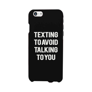 Texting To Avoid Talking To You Funny Case Cute Graphic Design Cover - 365INLOVE