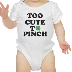 Too Cute To Pinch White Baby Bodysuit For St Patricks Day Cute Gift - 365INLOVE