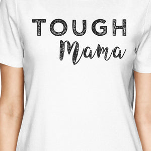 Tough Mama & Cookie White Cute Mothers Day Gifts New Mom and Baby - 365INLOVE