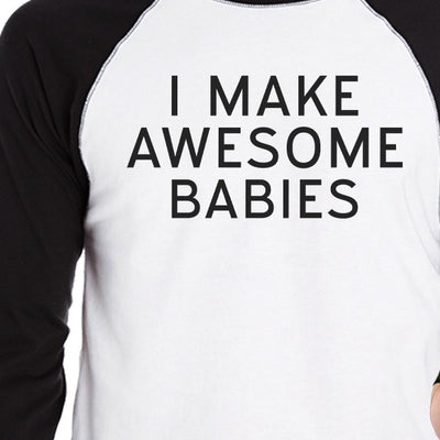 e44abffba4 I Make Awesome Babies Proof Unique Design Dad Son Matching T Shirts - 365  IN LOVE - Matching Gifts Ideas