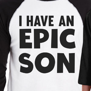 I Have An Epic Son Epic Dad Dad and Kid Matching Black And White Baseball Shirts