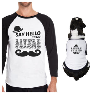 Say Hello To My Little Friend Mustache Owner and Pet Matching Black And White Baseball Shirts