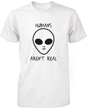 Humans Aren't Real Alien Men's T-Shirt - 365INLOVE