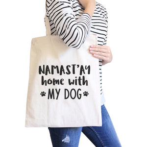 Namastay Home With My Dog Natural Canvas Eco Bag Gift For Yoga Moms - 365INLOVE