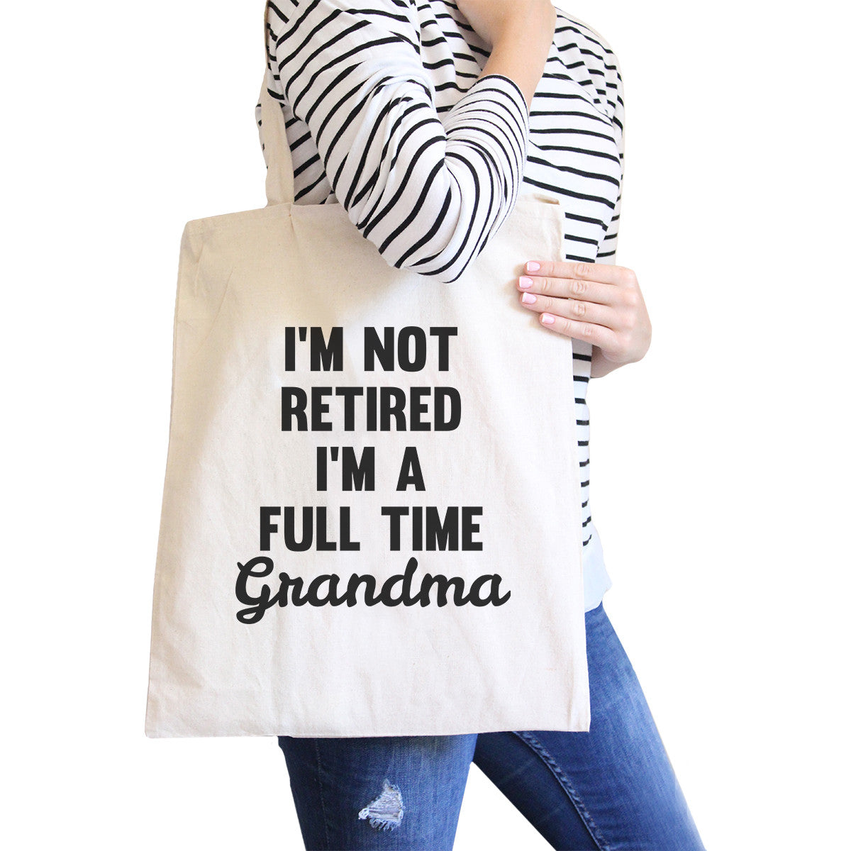 Not Retired Full Time Canvas Tote Bag Grandma Gifts For Mothers Day ... 5d1a6608405